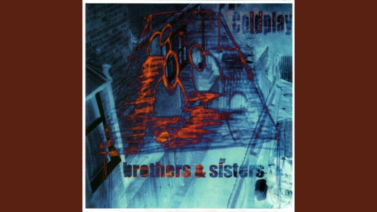 Coldplay「Brothers & Sisters」の洋楽歌詞・YouTube動画・解説まとめ