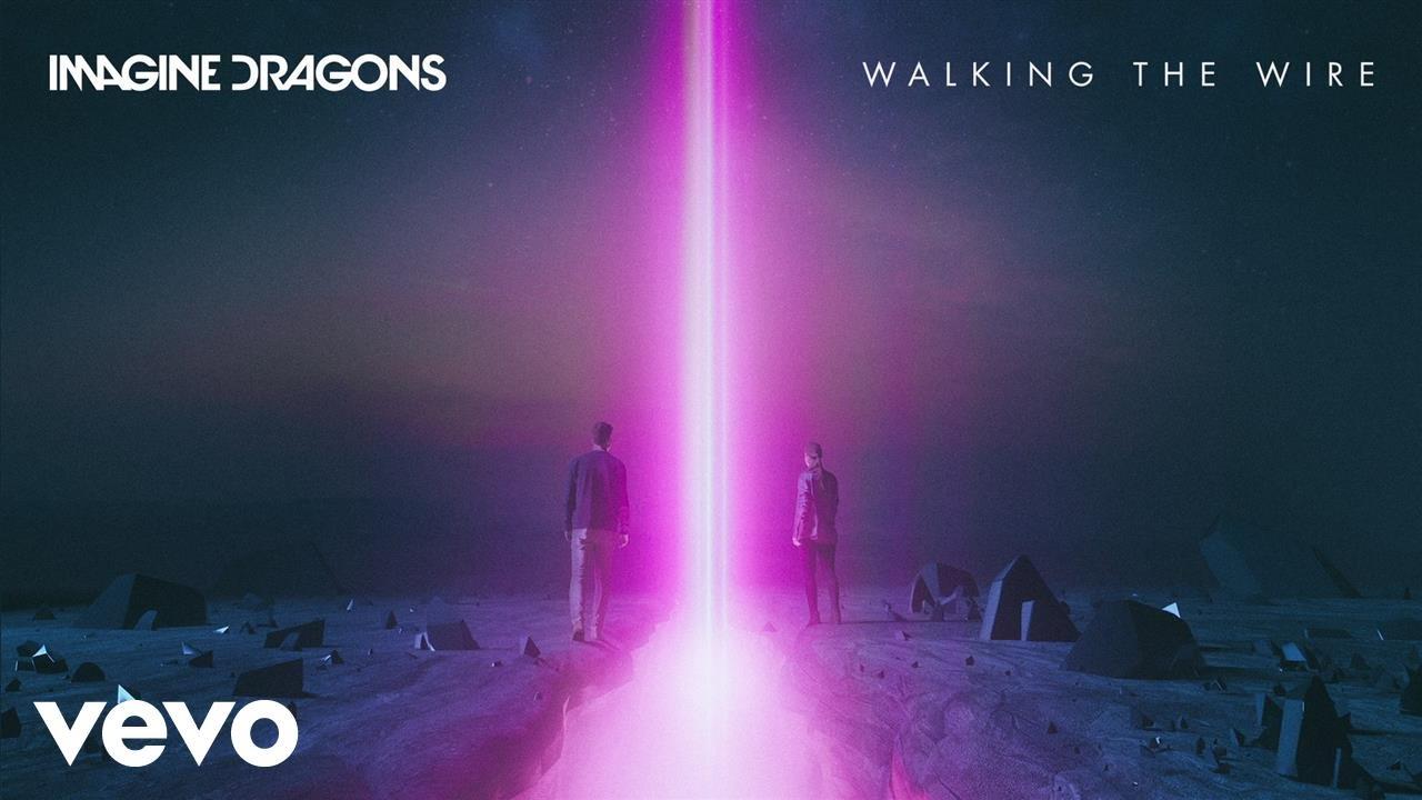 Imagine Dragons「Walking the Wire」の洋楽歌詞・YouTube動画・解説まとめ