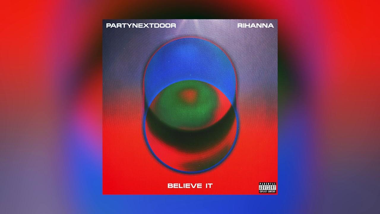 Rihannaが3年ぶりの新曲でPARTYNEXTDOORとのコラボ「BELIEVE IT」の音源を公開